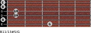 B11/13#5/G for guitar on frets 3, 0, 1, 1, 0, 0
