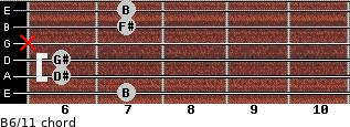 B6/11 for guitar on frets 7, 6, 6, x, 7, 7